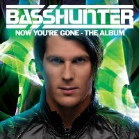 Basshunter – Now You're Gone